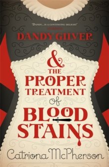 Dandy Gilver and the Proper Treatment of Bloodstains, Paperback Book