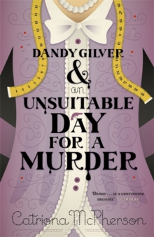 Dandy Gilver and an Unsuitable Day for a Murder, Hardback Book