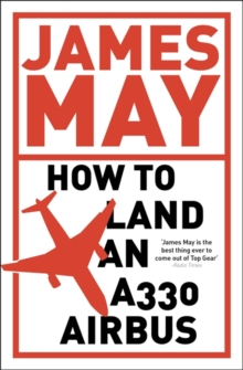 How to Land an A330 Airbus : And Other Vital Skills for the Modern Man, Paperback