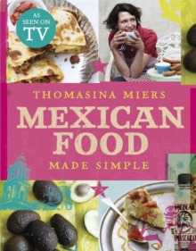 Mexican Food Made Simple, Hardback Book