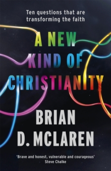 A New Kind of Christianity : Ten Questions That are Transforming the Faith, Paperback
