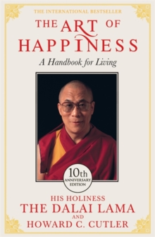 The Art of Happiness : A Handbook for Living, Paperback Book