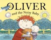 Oliver (Who Travelled Far and Wide) and the Noisy Baby, Paperback