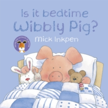 Is it Bedtime Wibbly Pig?, Paperback