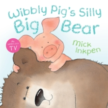 Wibbly Pig's Silly Big Bear, Paperback