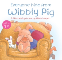 Everyone Hide from Wibbly Pig, Paperback