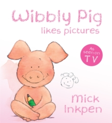 Wibbly Pig Makes Pictures, Board book