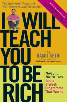 I Will Teach You to be Rich : No Guilt, No Excuses - Just a 6-week Programme That Works, Paperback