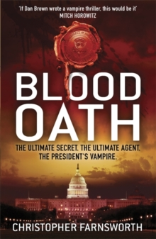 Blood Oath : The President's vampire 1, Paperback