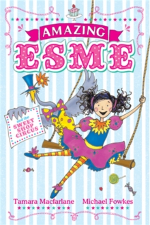 Amazing Esme and the Sweetshop Circus, Paperback