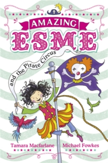 Amazing Esme and the Pirate Circus, Paperback