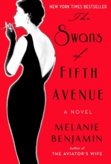The Swans of Fifth Avenue : A Novel, Hardback