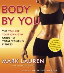 Body by You : The You are Your Own Gym Guide to Total Women's Fitness, Paperback Book