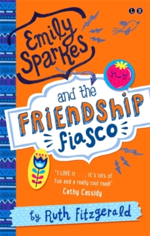 Emily Sparkes and the Friendship Fiasco : Book 1, Paperback Book