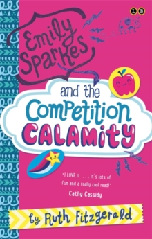 Emily Sparkes and the Competition Calamity : Book 2, Paperback