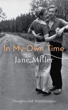 In My Own Time : Thoughts and Afterthoughts, Hardback