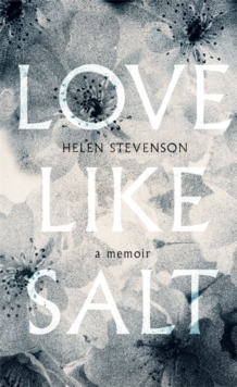 Love Like Salt : A Memoir, Hardback