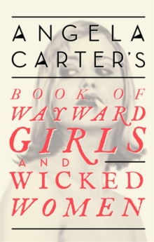 Angela Carter's Book of Wayward Girls and Wicked Women, Paperback