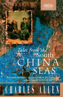 Tales from the South China Seas : Images of the British in South East Asia in the Twentieth Century, Paperback