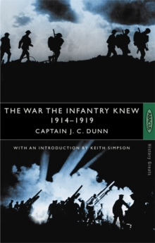 The War the Infantry Knew : 1914-1919, Paperback