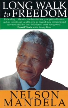 A Long Walk to Freedom : The Autobiography of Nelson Mandela, Paperback
