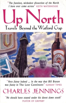 Up North : Travels Beyond the Watford Gap, Paperback