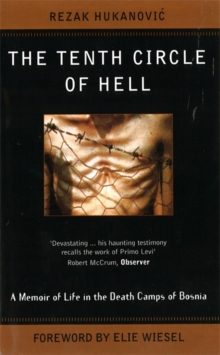 The Tenth Circle of Hell : A Memoir of Life in the Death Camps of Bosnia, Paperback