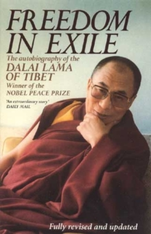 Freedom in Exile : The Autobiography of the Dalai Lama of Tibet, Paperback Book