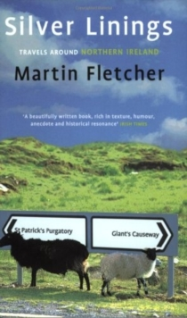 Silver Linings : Travels Around Northern Ireland, Paperback