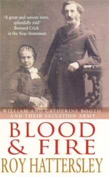 Blood and Fire : William and Catherine Booth and the Salvation Army, Paperback