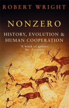 Nonzero : History, Evolution & Human Cooperation, Paperback