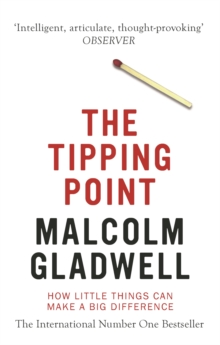 The Tipping Point : How Little Things Can Make a Big Difference, Paperback