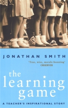 The Learning Game : A Teacher's Inspirational Story, Paperback