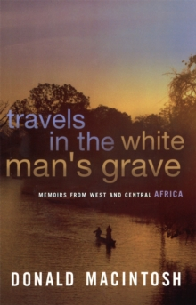 Travels in the White Man's Grave, Paperback