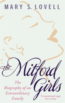 The Mitford Girls : The Biography of an Extraordinary Family, Paperback
