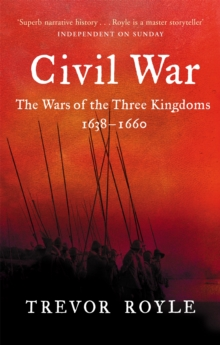 The Civil War : The War of the Three Kingdoms 1638-1660, Paperback
