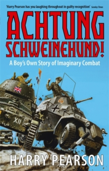 Achtung Schweinehund! : A Boy's Own Story of Imaginary Combat, Paperback