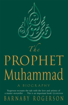The Prophet Muhammad : A Biography, Paperback