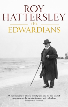 The Edwardians : Biography of the Edwardian Age, Paperback