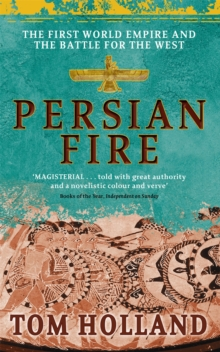 Persian Fire : The First World Empire, Battle for the West, Paperback