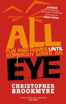 All Fun and Games Until Somebody Loses an Eye, Paperback