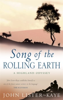 Song of the Rolling Earth : A Highland Odyssey, Paperback