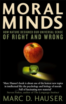 Moral Minds : How Nature Designed Our Universal Sense of Right and Wrong, Paperback