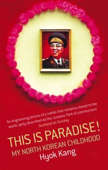 This is Paradise! : My North Korean Childhood, Paperback