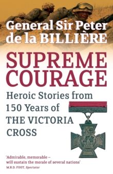 Supreme Courage : Heroic Stories from 150 Years of the VC, Paperback Book