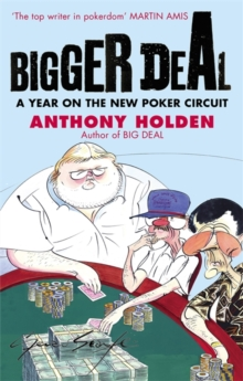 Bigger Deal : A Year on the New Poker Circuit, Paperback