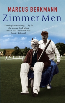 Zimmer Men : The Trials and Tribulations of the Ageing Cricketer, Paperback