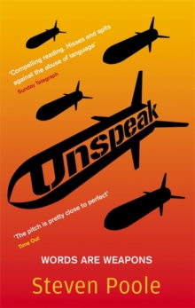 Unspeak : Words are Weapons, Paperback
