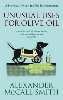 Unusual Uses for Olive Oil : A Von Igelfeld Novel, Paperback Book