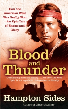 Blood and Thunder : An Epic of the American West, Paperback